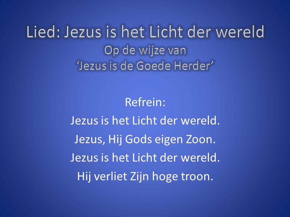 Lied: Jezus is het Licht der wereld Op de wijze van 'Jezus is de Goede Herder'