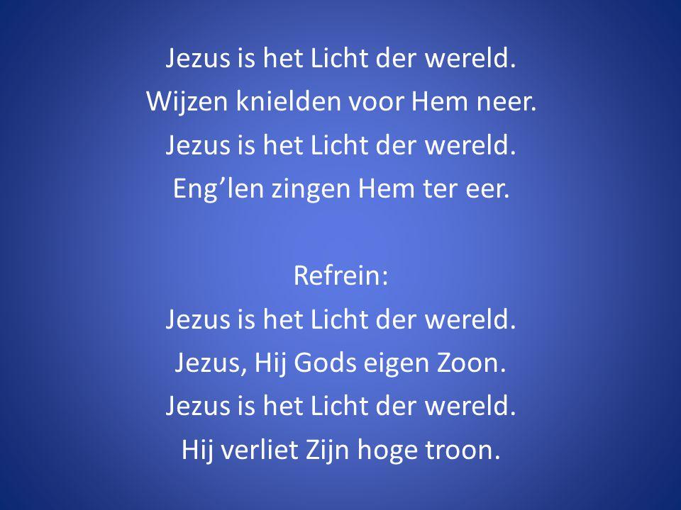 Jezus is het Licht der wereld. Wijzen knielden voor Hem neer