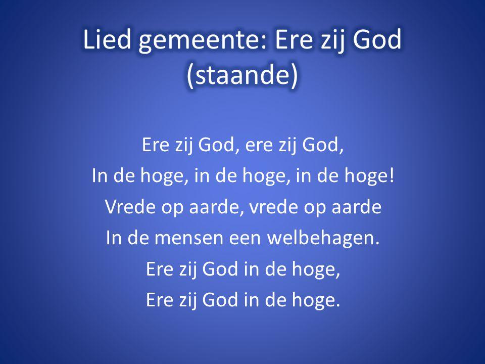 Lied gemeente: Ere zij God (staande)