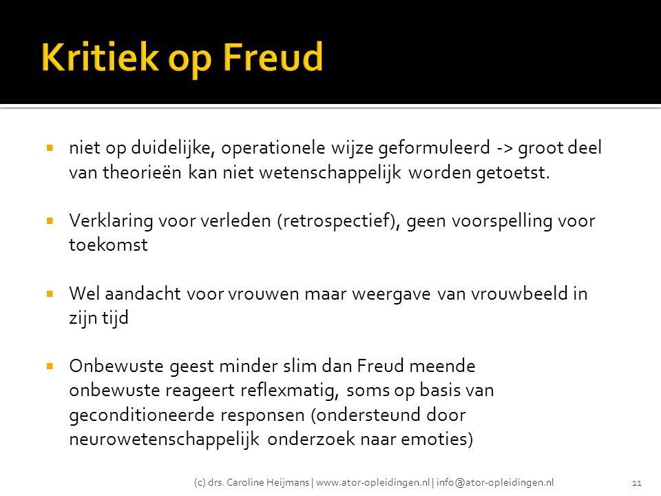 Kritiek op Freud niet op duidelijke, operationele wijze geformuleerd -> groot deel van theorieën kan niet wetenschappelijk worden getoetst.