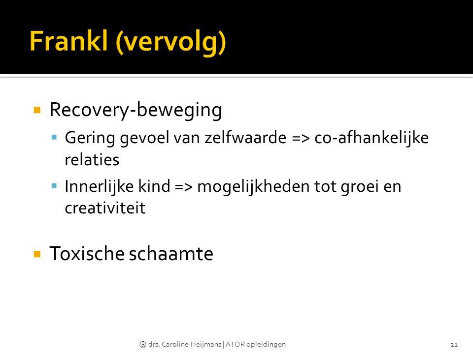 Frankl (vervolg) Recovery-beweging Toxische schaamte