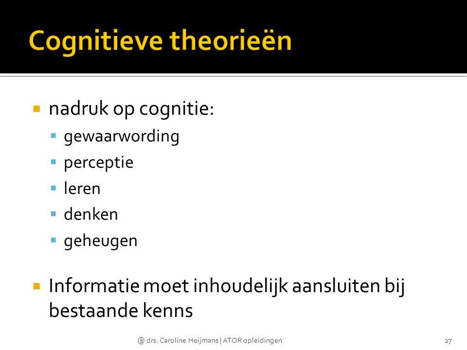 Cognitieve theorieën nadruk op cognitie:
