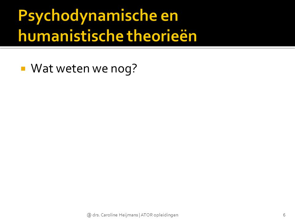 Psychodynamische en humanistische theorieën