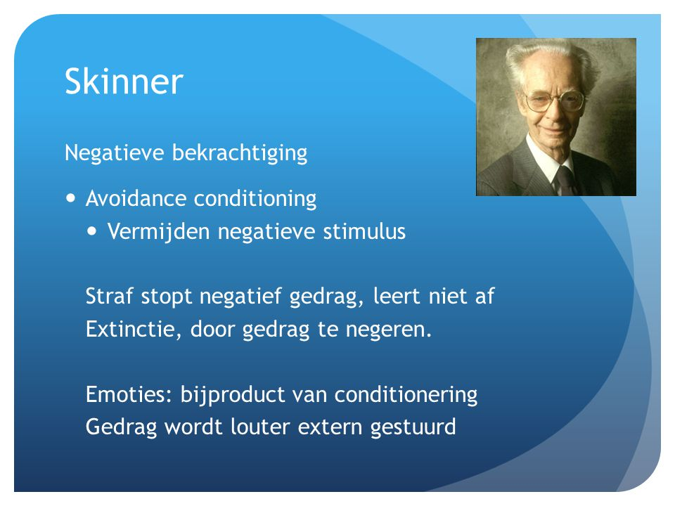 Skinner Negatieve bekrachtiging Avoidance conditioning
