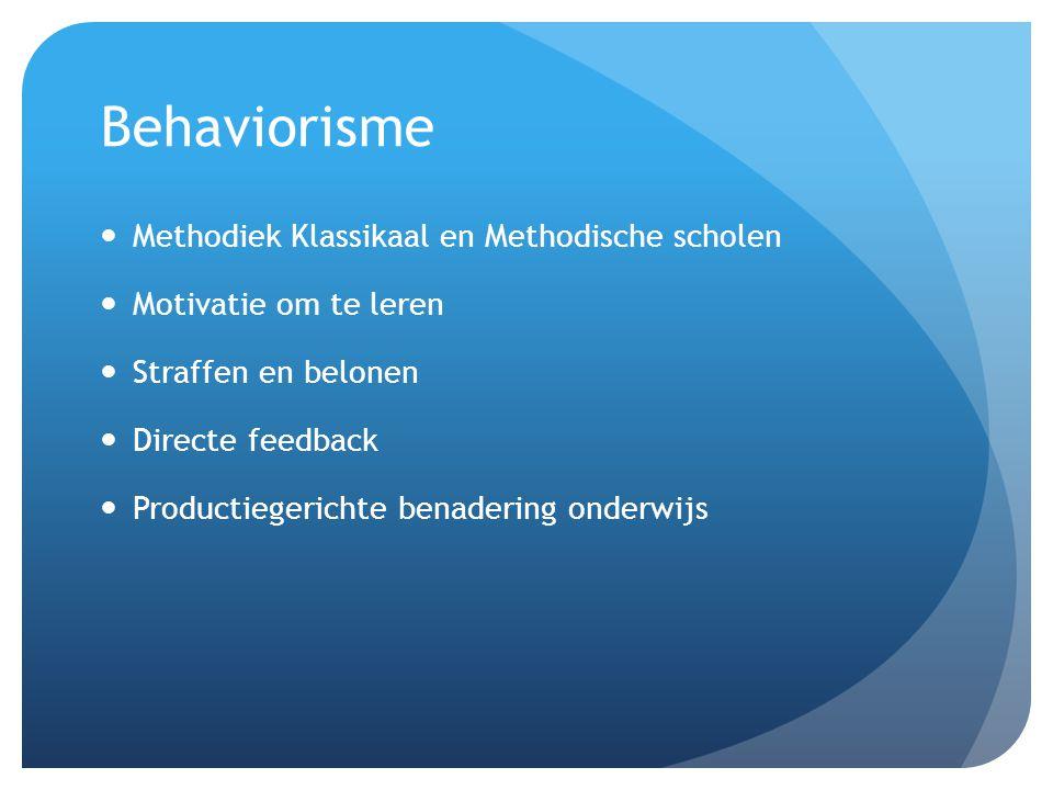 Behaviorisme Methodiek Klassikaal en Methodische scholen