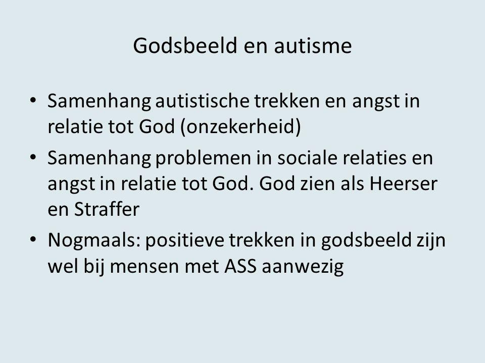 Godsbeeld en autisme Samenhang autistische trekken en angst in relatie tot God (onzekerheid)
