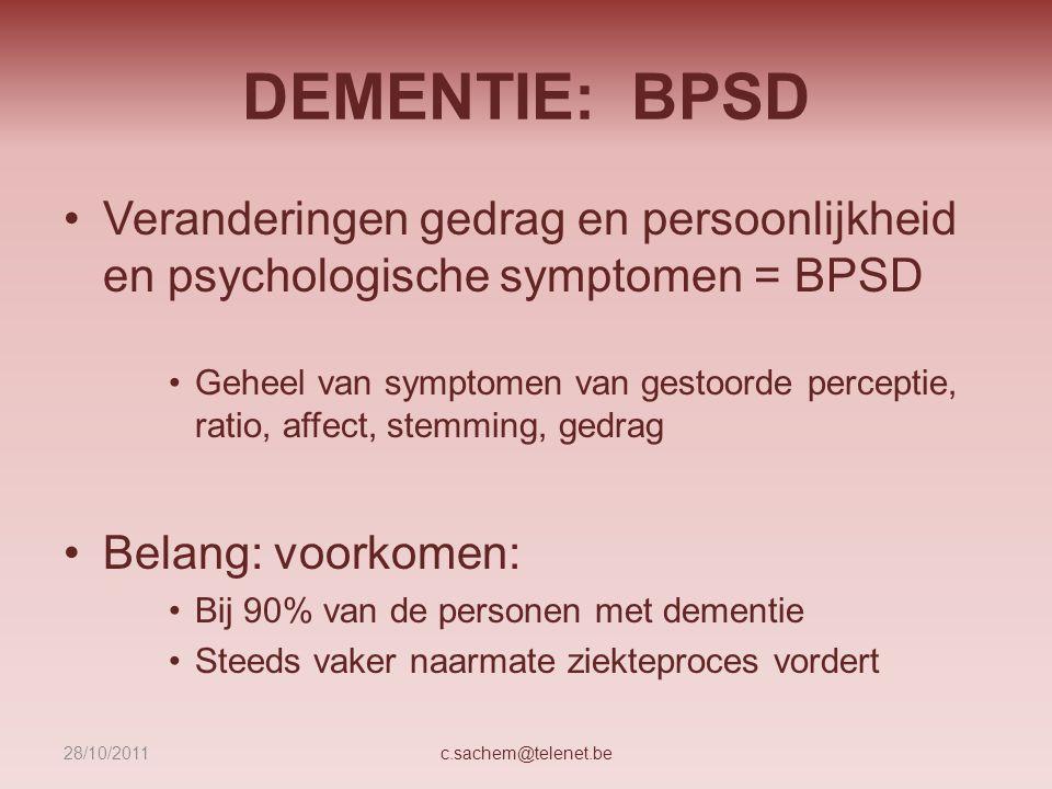 DEMENTIE: BPSD Veranderingen gedrag en persoonlijkheid en psychologische symptomen = BPSD.