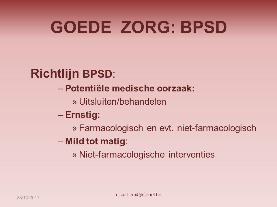 GOEDE ZORG: BPSD Richtlijn BPSD: Potentiële medische oorzaak: