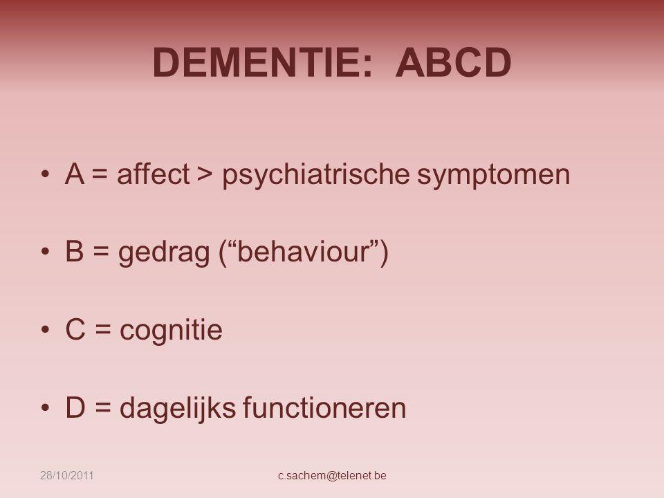 DEMENTIE: ABCD A = affect > psychiatrische symptomen