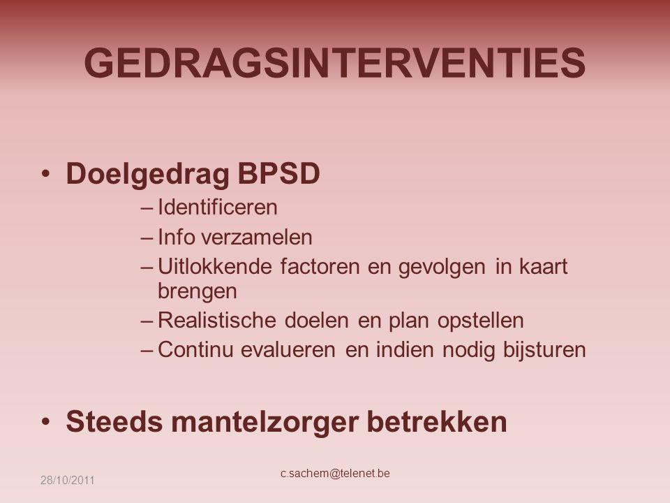 GEDRAGSINTERVENTIES Doelgedrag BPSD Steeds mantelzorger betrekken