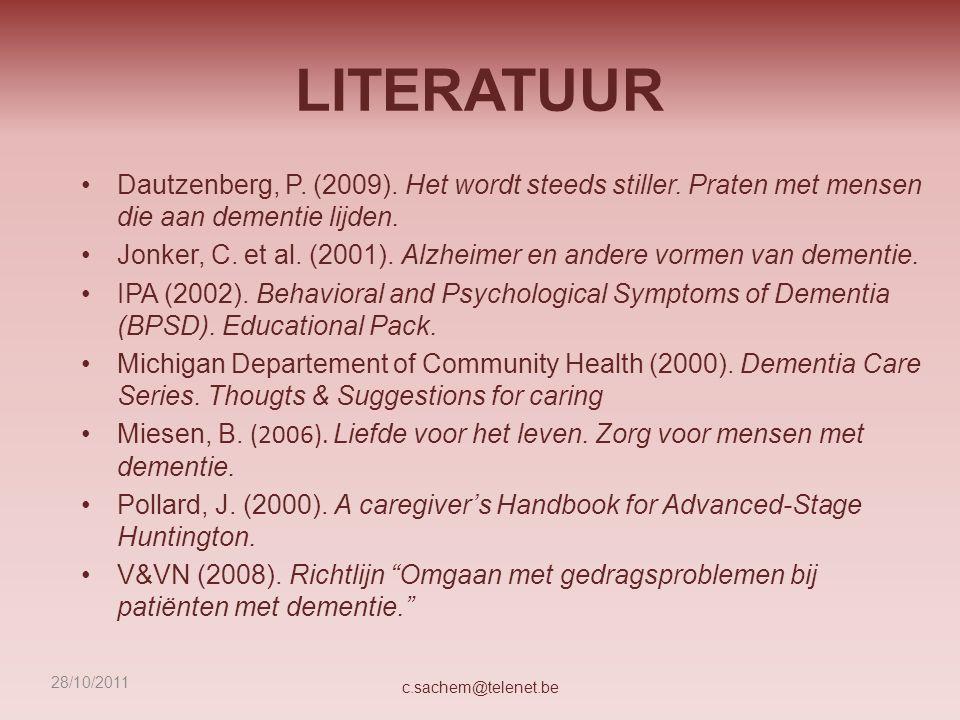 LITERATUUR Dautzenberg, P. (2009). Het wordt steeds stiller. Praten met mensen die aan dementie lijden.