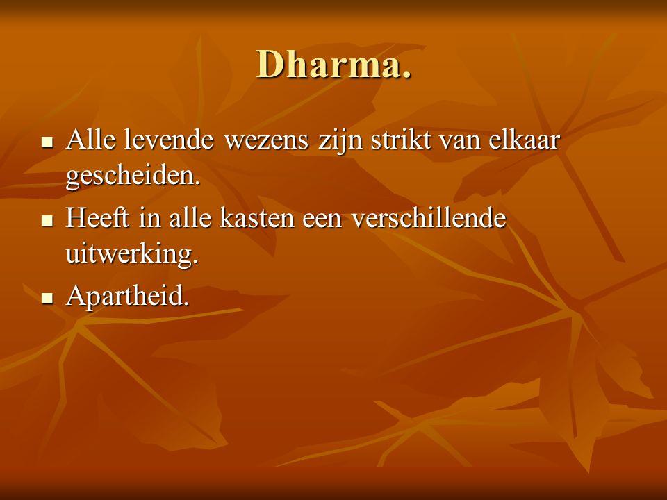 Dharma. Alle levende wezens zijn strikt van elkaar gescheiden.