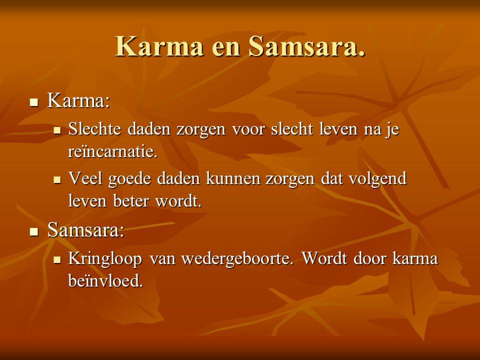 Karma en Samsara. Karma: Samsara: