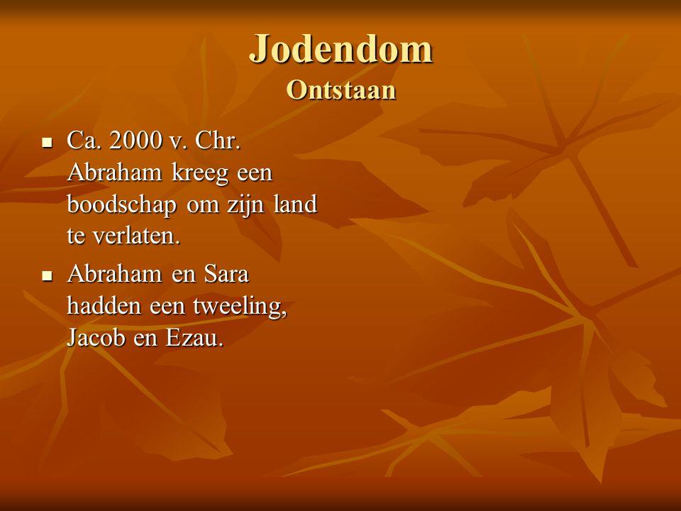 Jodendom Ontstaan Ca. 2000 v. Chr. Abraham kreeg een boodschap om zijn land te verlaten.