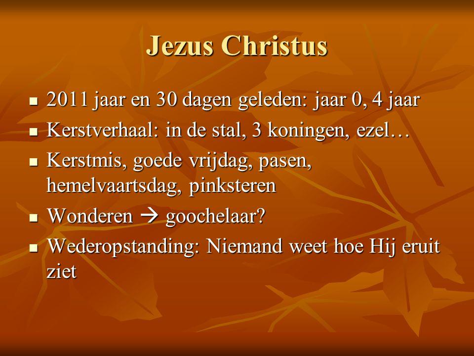 Jezus Christus 2011 jaar en 30 dagen geleden: jaar 0, 4 jaar