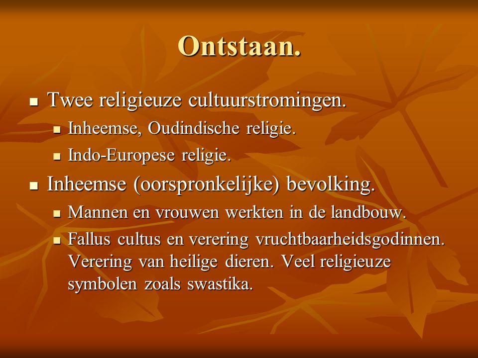 Ontstaan. Twee religieuze cultuurstromingen.