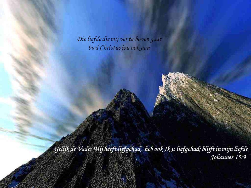 Die liefde die mij ver te boven gaat bied Christus jou ook aan