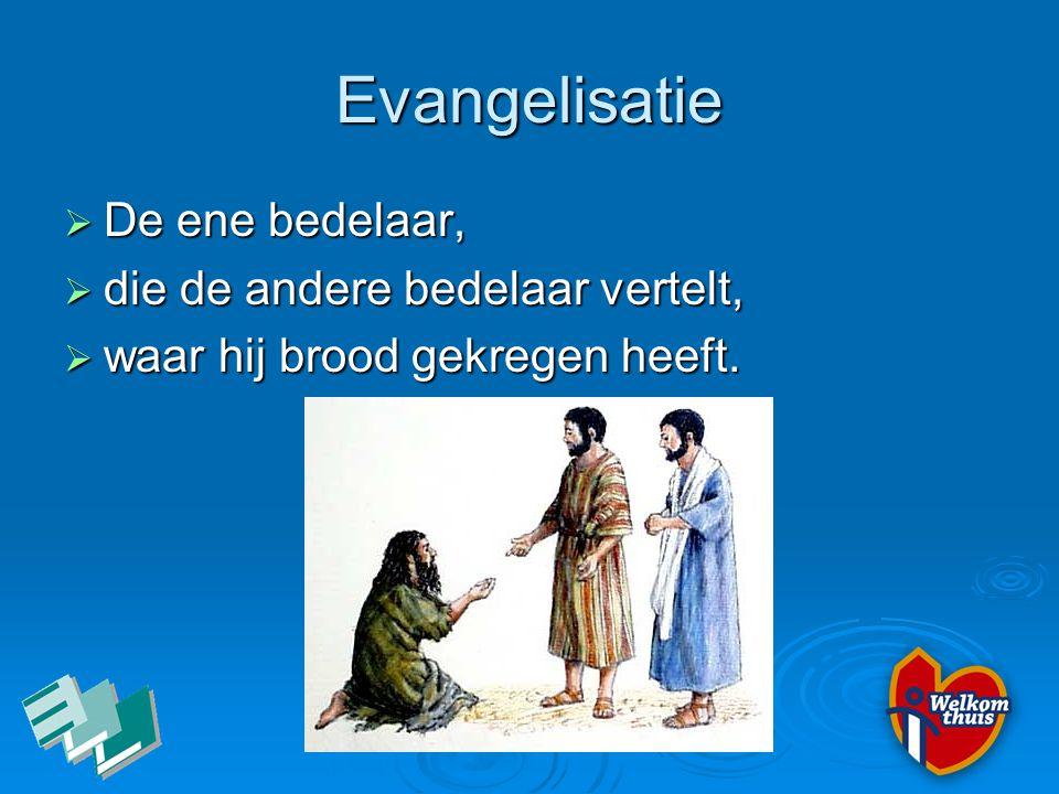 Evangelisatie De ene bedelaar, die de andere bedelaar vertelt,