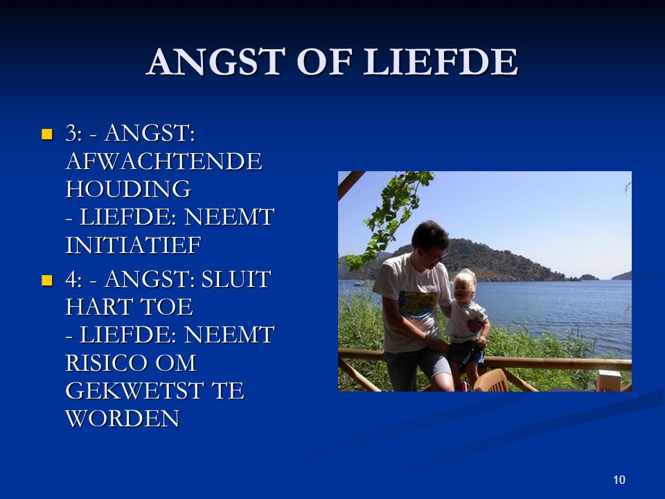 ANGST OF LIEFDE 3: - ANGST: AFWACHTENDE HOUDING - LIEFDE: NEEMT INITIATIEF.