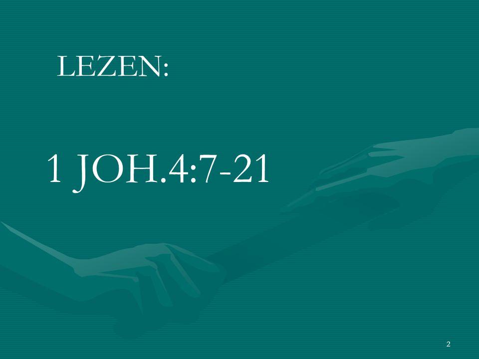 LEZEN: 1 JOH.4:7-21