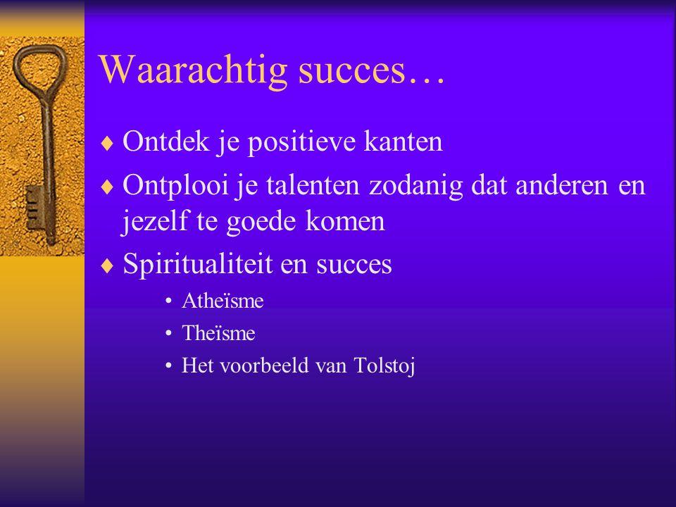 Waarachtig succes… Ontdek je positieve kanten