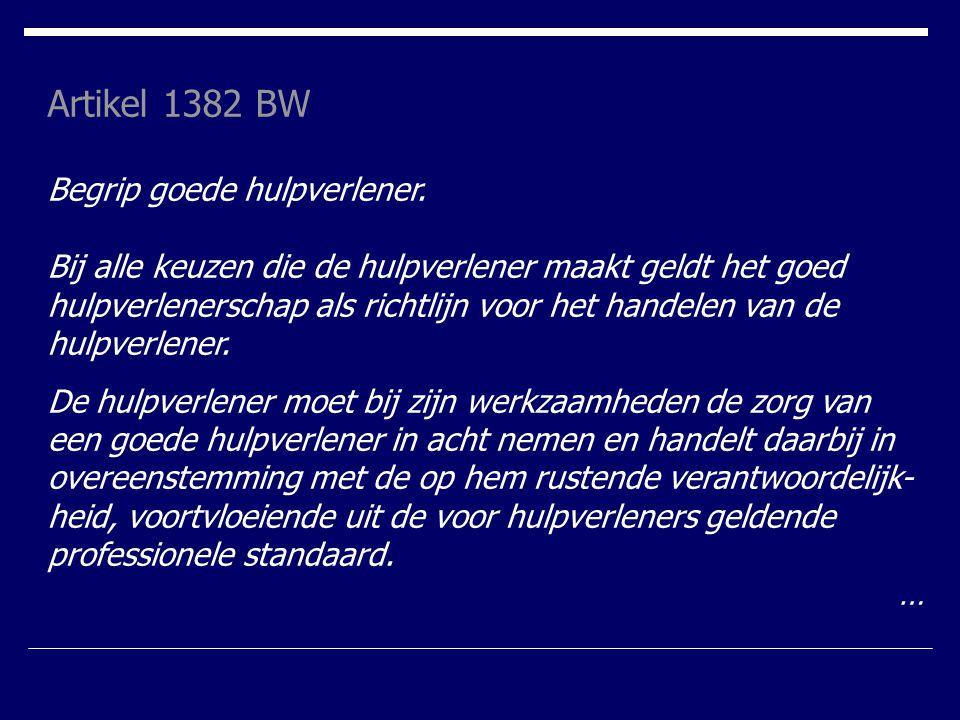 Artikel 1382 BW Begrip goede hulpverlener.