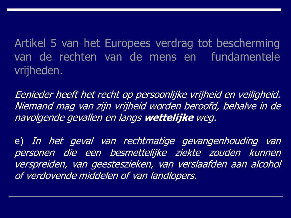 Artikel 5 van het Europees verdrag tot bescherming van de rechten van de mens en fundamentele vrijheden.