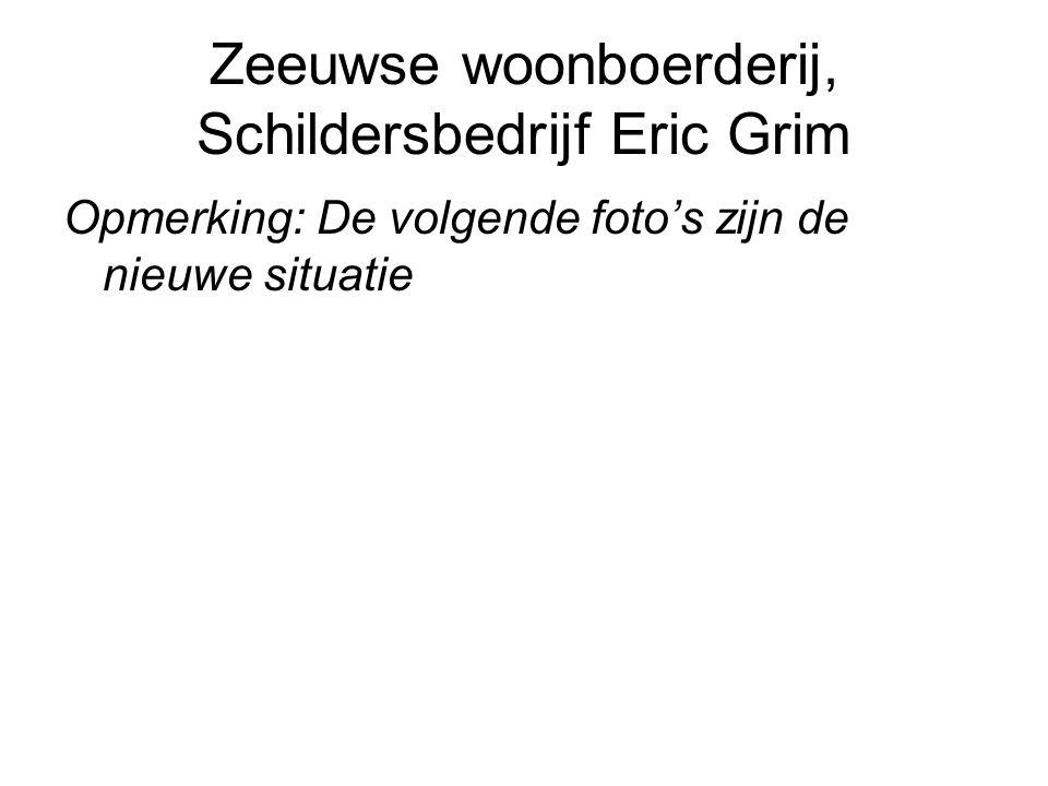 Zeeuwse woonboerderij, Schildersbedrijf Eric Grim