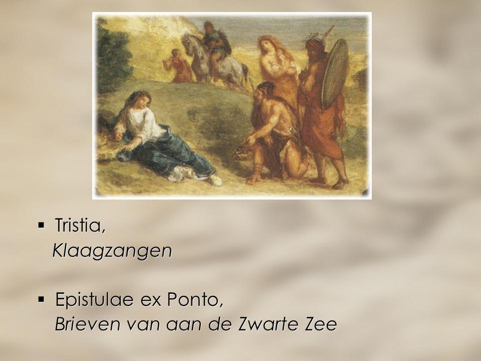 Tristia, Klaagzangen Epistulae ex Ponto, Brieven van aan de Zwarte Zee