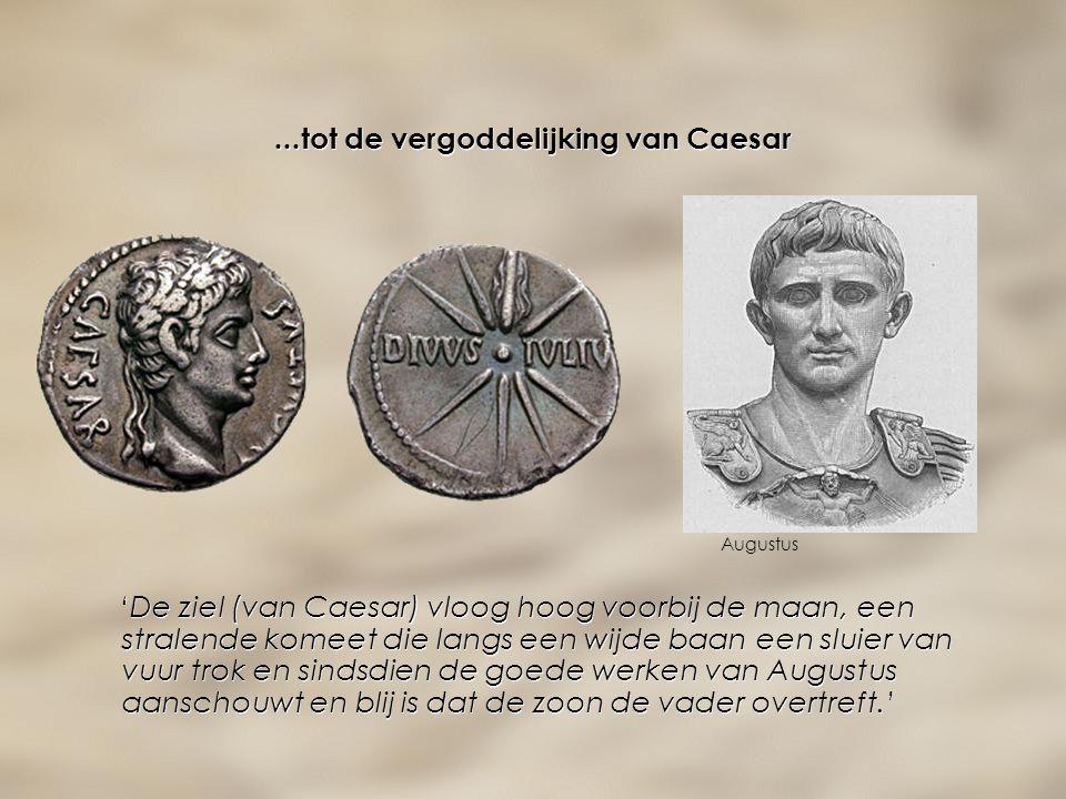...tot de vergoddelijking van Caesar