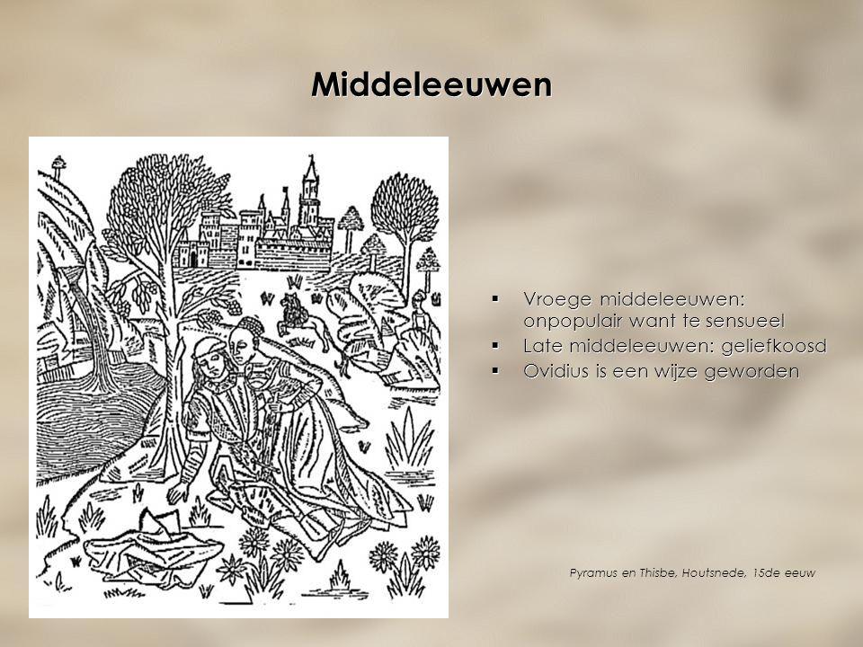 Middeleeuwen Vroege middeleeuwen: onpopulair want te sensueel