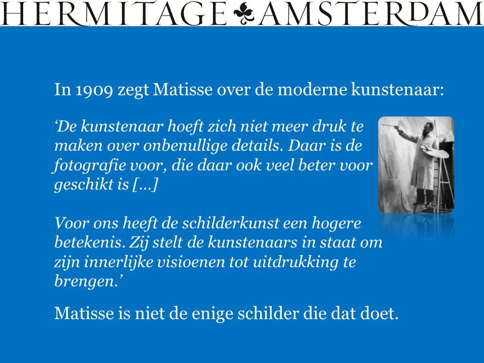 In 1909 zegt Matisse over de moderne kunstenaar: