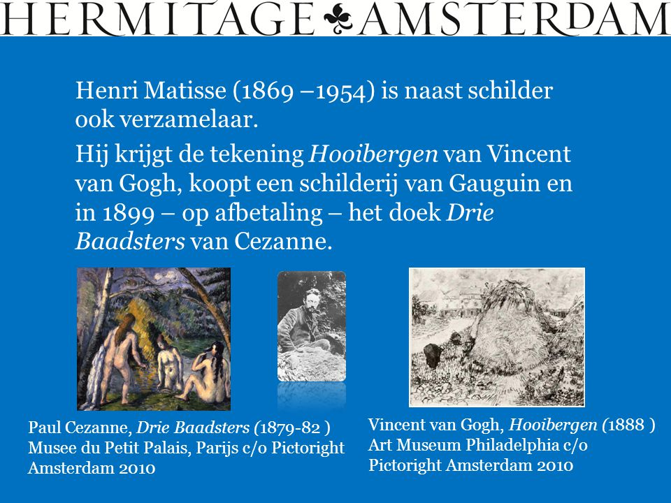 Henri Matisse (1869 –1954) is naast schilder ook verzamelaar.