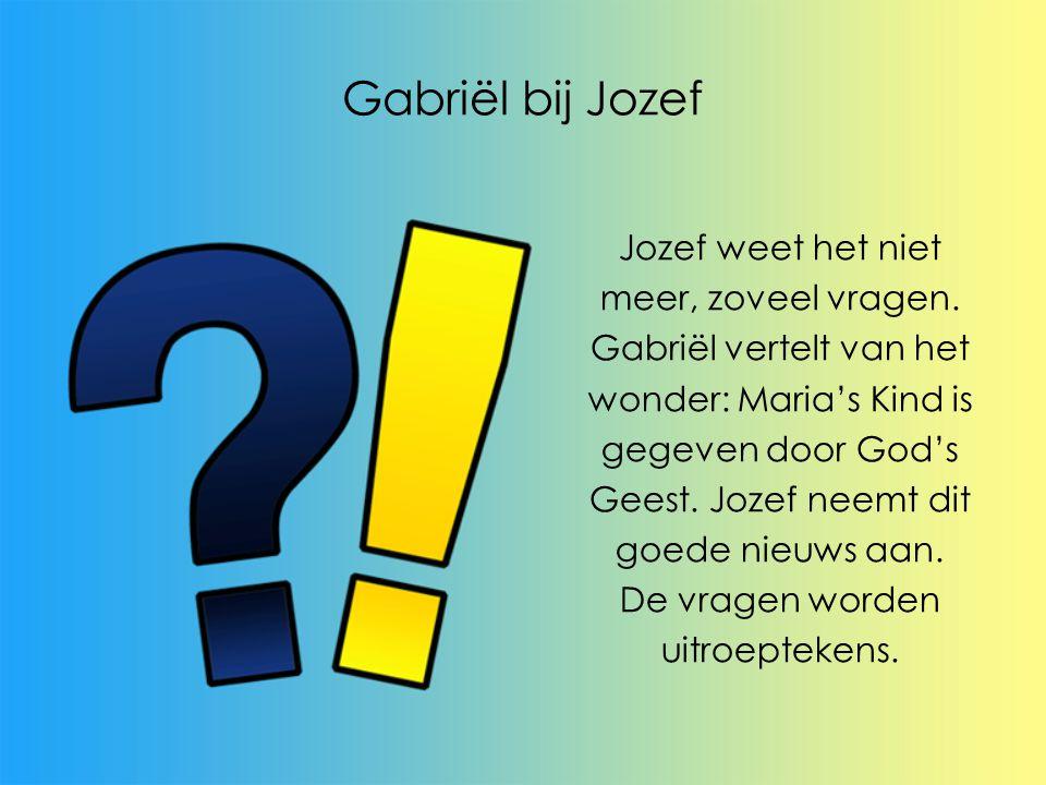 Gabriël bij Jozef Jozef weet het niet meer, zoveel vragen.