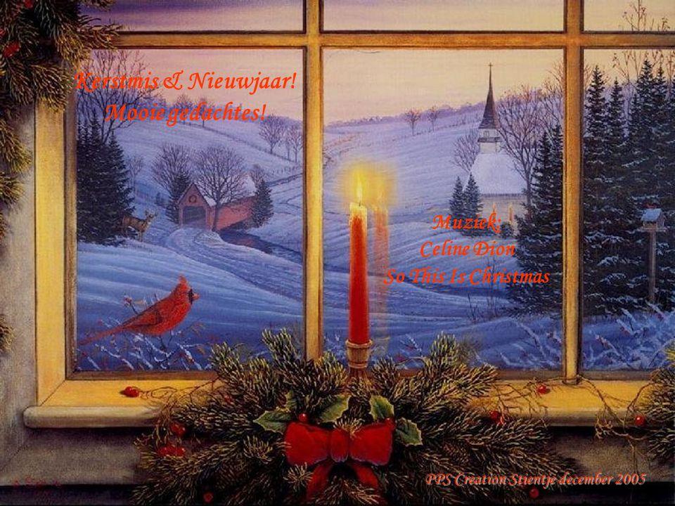 Kerstmis & Nieuwjaar! Mooie gedachtes!