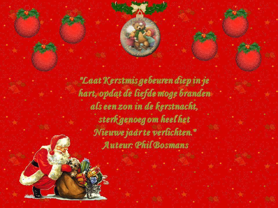 Laat Kerstmis gebeuren diep in je hart, opdat de liefde moge branden