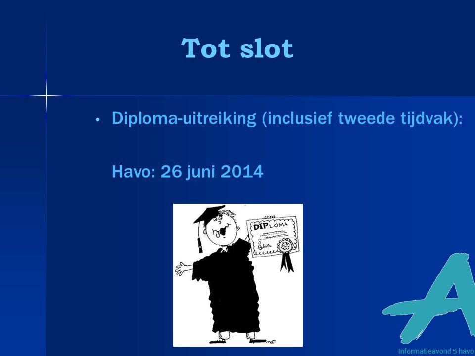 Tot slot Diploma-uitreiking (inclusief tweede tijdvak):