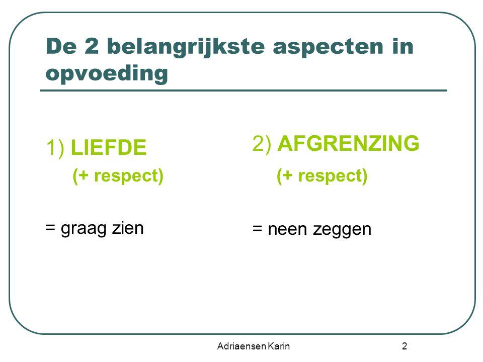 De 2 belangrijkste aspecten in opvoeding