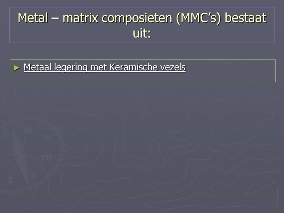 Metal – matrix composieten (MMC's) bestaat uit: