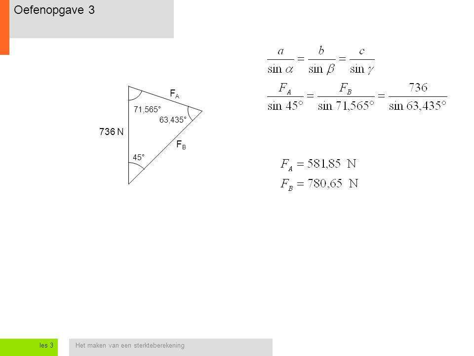 Oefenopgave 3 FA 71,565° 63,435° 736 N FB 45° les 3