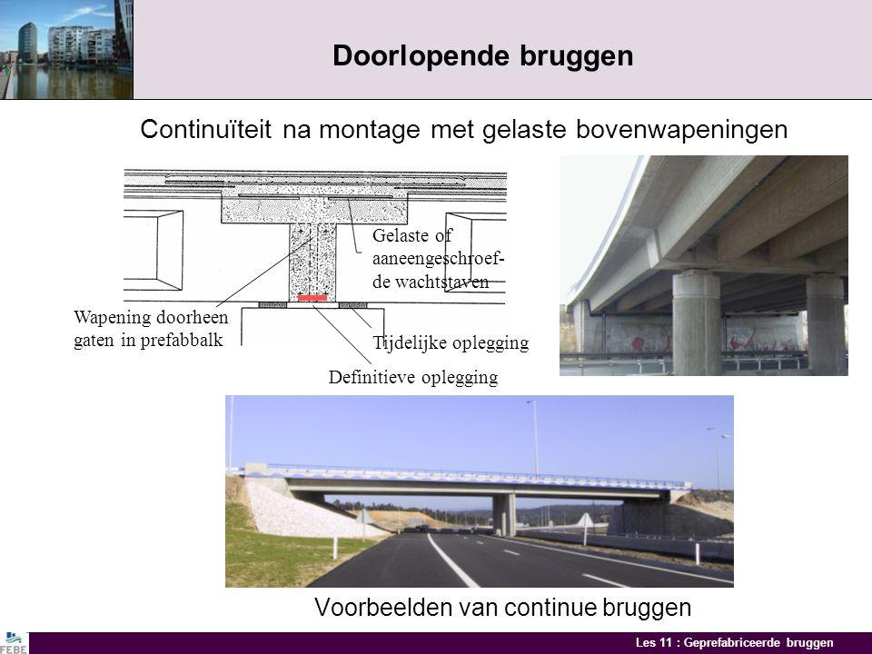 Doorlopende bruggen Continuïteit na montage met gelaste bovenwapeningen. Voorbeelden van continue bruggen.