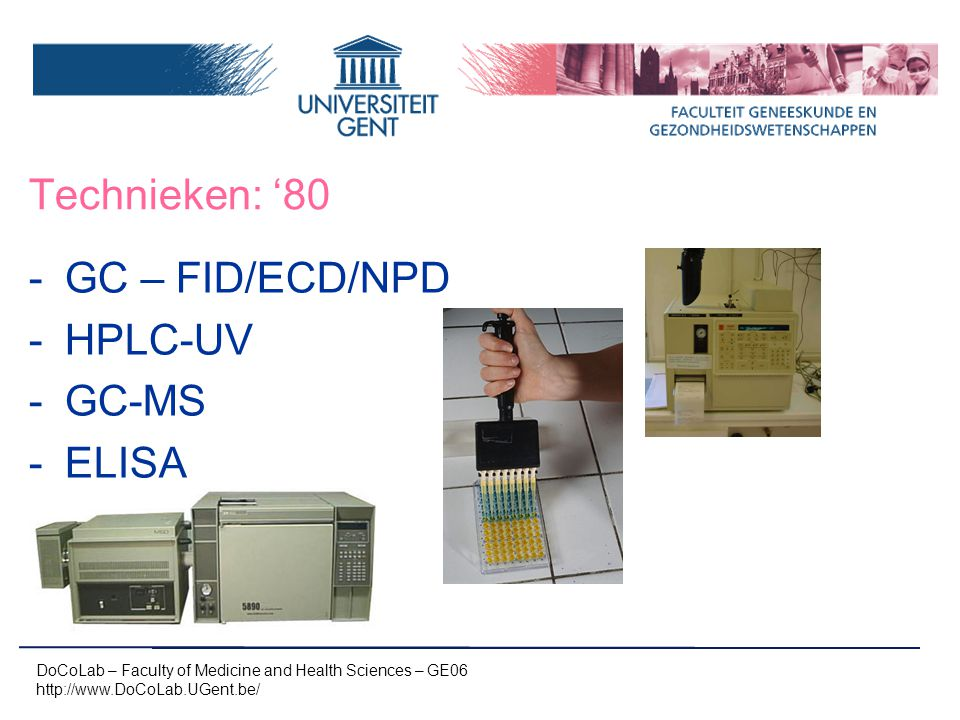 GC – FID/ECD/NPD HPLC-UV GC-MS ELISA