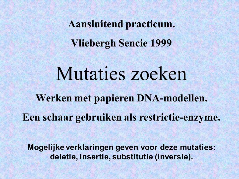 Mutaties zoeken Aansluitend practicum. Vliebergh Sencie 1999