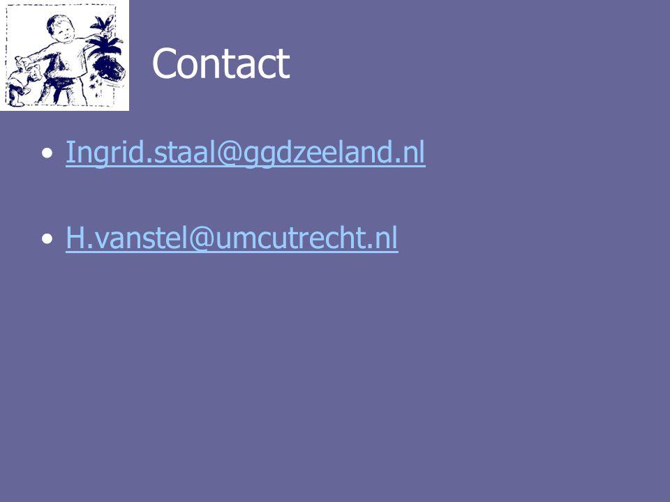 Contact Ingrid.staal@ggdzeeland.nl H.vanstel@umcutrecht.nl