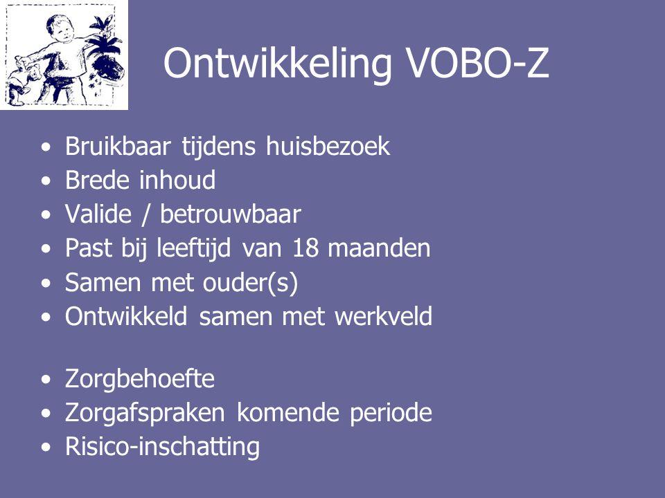 Ontwikkeling VOBO-Z Bruikbaar tijdens huisbezoek Brede inhoud