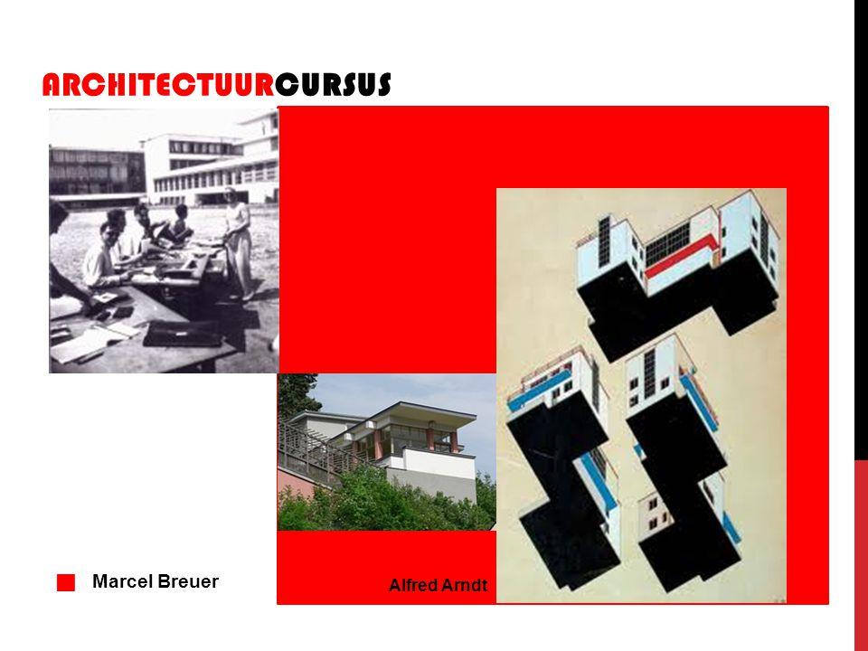 ARCHITECTUURCURSUS g Marcel Breuer Alfred Arndt