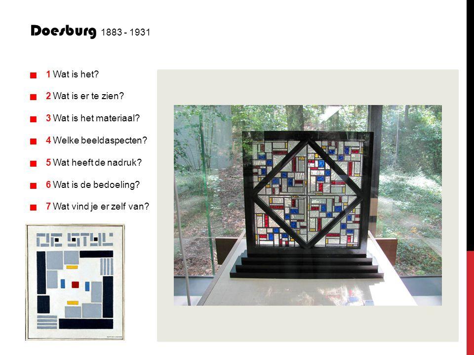 Doesburg 1883 - 1931 g 1 Wat is het g 2 Wat is er te zien g 3 Wat is het materiaal g 4 Welke beeldaspecten