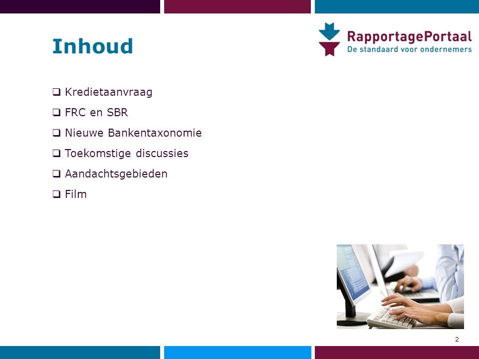 Inhoud Kredietaanvraag FRC en SBR Nieuwe Bankentaxonomie