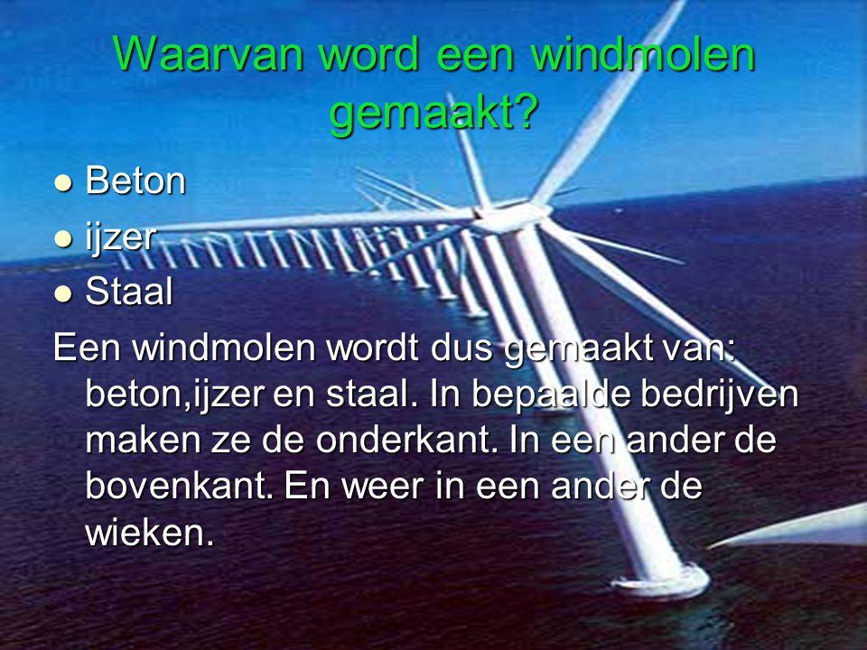 Waarvan word een windmolen gemaakt