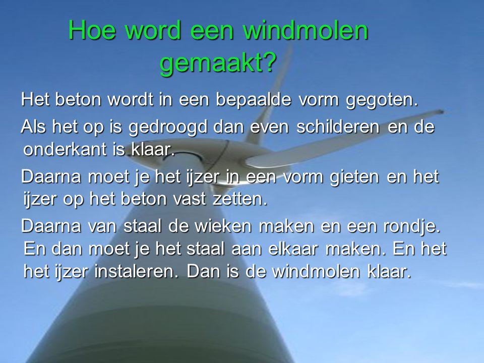 Hoe word een windmolen gemaakt